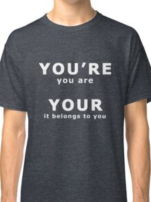 Your You're Funny English Grammar Graphic Spelling Classic T-Shirt