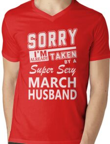 Sorry I'm Already Taken By A Super Sexy March Husband Mens V-Neck T-Shirt