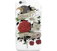 Cliché as hell iPhone Case/Skin