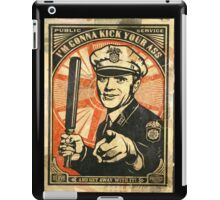i'm gonna kick your ass and get away with it iPad Case/Skin
