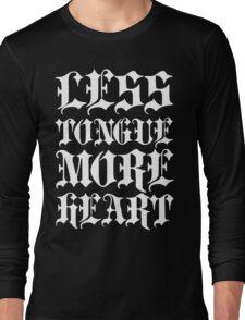 LESS TONGUE MORE HEART Long Sleeve T-Shirt