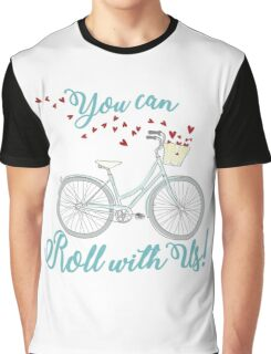 You can Roll with Us  Graphic T-Shirt