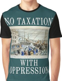 No Taxation with Oppression Boston Tea Party, Equality, Freedom, Tolerance Graphic T-Shirt