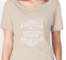 I'm Not Superwoman But I Survived Cancer Women's Relaxed Fit T-Shirt