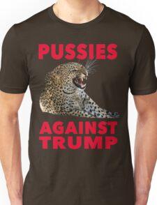Pussies Against Trump Leopard Anti-Trump Protest Election 2016 Unisex T-Shirt