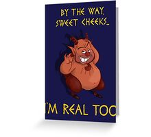 I'm Real Too Greeting Card