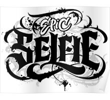 'Epic Selfie' Black Goth Tattoo Hand Lettering  Poster