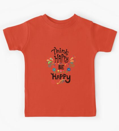 Think Happy Be Happy Kids Clothes
