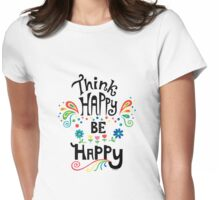 Think Happy Be Happy T-Shirt