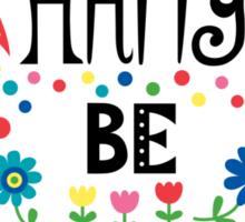 Think Happy Be Happy Sticker