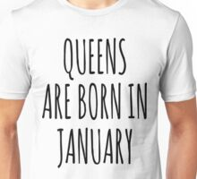 Queen are born in January T-Shirt Unisex T-Shirt