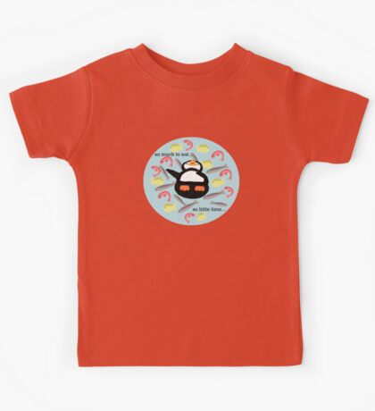 So much to eat, so little time Kids Tee