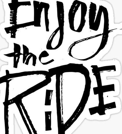 Enjoy The Ride - Funny Humor Saying  Sticker
