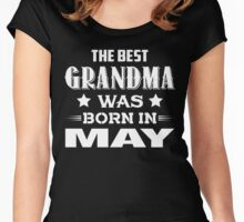 The Best Grandma Was Born In May Women's Fitted Scoop T-Shirt