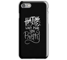 Hating me wont make you pretty - funny humor saying  iPhone Case/Skin