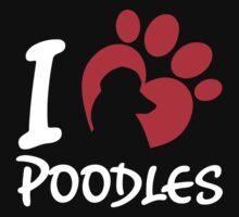 I Love Poodles by 2E1K