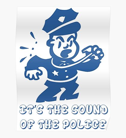 It's The Sound Of The Police Poster
