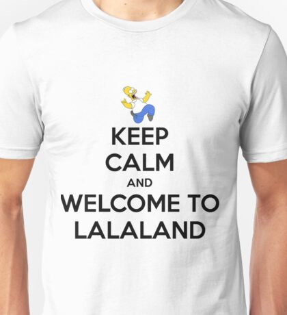 keep calm and welcome to lalaland Unisex T-Shirt
