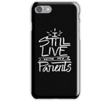 I still live with my parents - cute kids or funny adult  iPhone Case/Skin
