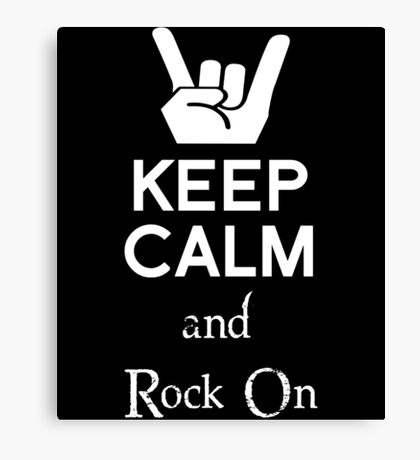 Keep Calm and Rock On Canvas Print