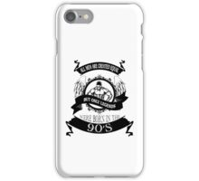 ALL MEN ARE CREATED EQUAL, BUT INLY LEGENDS WERE BORN IN THE 90'S - IMORTAL DECLARATION iPhone Case/Skin