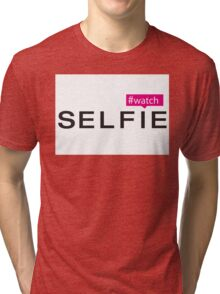 #Watch Selfie Tri-blend T-Shirt