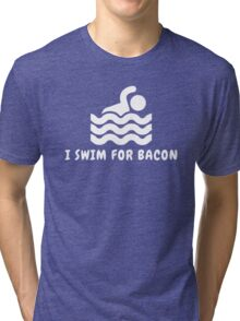 I Swim For Bacon Tri-blend T-Shirt