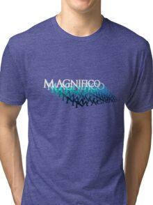 Magnifico Tri-blend T-Shirt