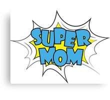 Happy Mother Day Super Hero Mommy Canvas Print