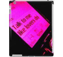 Talk To Me Like Lovers Do iPad Case/Skin