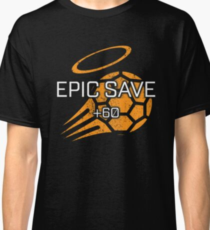 Rocket Leaugue Video Game Epic Save +60 Funny Gifts Classic T-Shirt