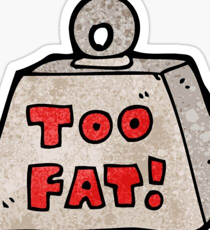weight saying too fat cartoon Sticker