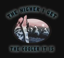 Rock Climbing The Higher I Get The Cooler It Is by SportsT-Shirts