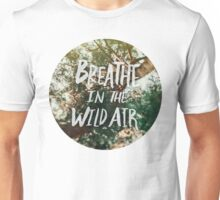 Breathe in the Wild Air Unisex T-Shirt