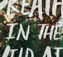 Breathe in the Wild Air Sticker