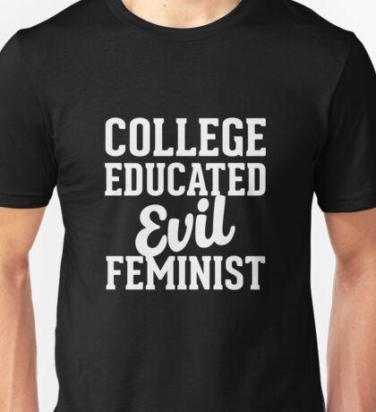 College Educated Evil Feminist Unisex T-Shirt