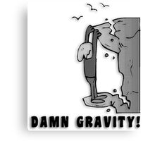 Rock Climbing Damn Gravity Canvas Print