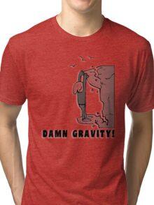 Rock Climbing Damn Gravity Tri-blend T-Shirt