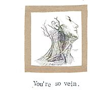 You're So Vein Photographic Print