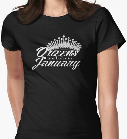 Queens are born in January apparel & Collectibles   Womens Fitted T-Shirt