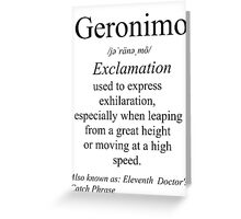 Geronimo Definition  Greeting Card