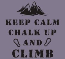 Rock Climbing Keep Calm Chalk Up And Climb Kids Clothes