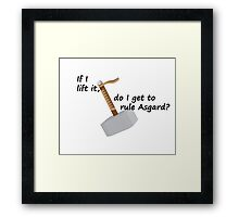 If I Lift It, Do I Get To Rule Asgard? Framed Print