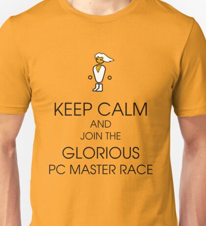 Keep calm and join glorious pc master race Unisex T-Shirt