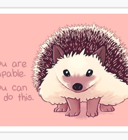 """You Are Capable"" Hedgehog Sticker"
