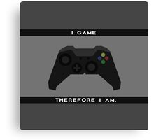 I Game Therefore I Am Canvas Print