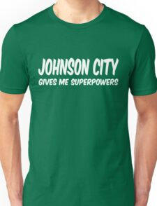 Johnson City Funny Superpowers T-shirt Unisex T-Shirt