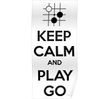 Keep Calm and Play Go Poster