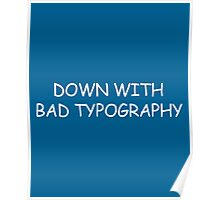 Bad Typography Funny Quote Poster