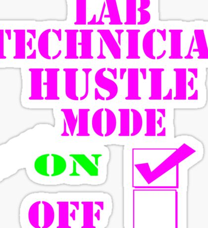 Lab Technician Hustle Mode always on Sticker
